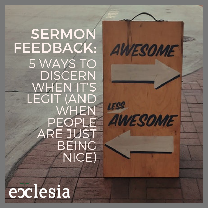 Sermon Feedback: 5 Ways to Discern When it's Legit (and When People are Just Being Nice)