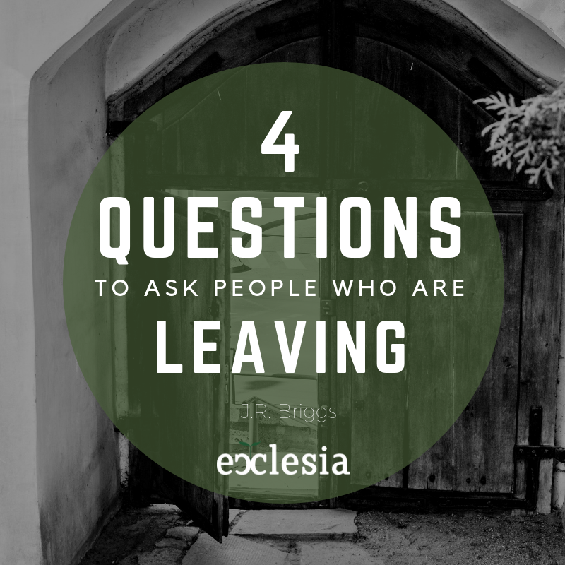 The 4 Questions to Ask People Who Are Leaving Your Church