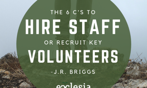 The 6 C's to Hire Staff or Recruit Key Volunteers