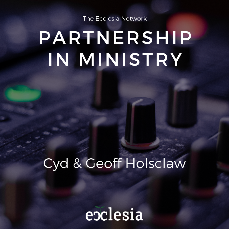 Partnership in Ministry Webinar w/ Cyd and Geoff Holsclaw