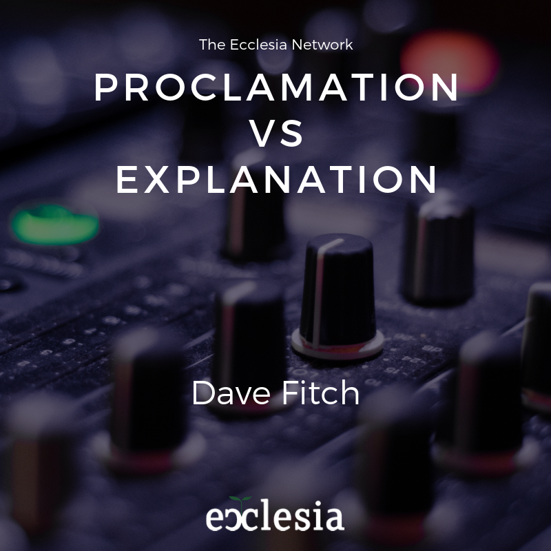 Proclamation versus Explanation- David Fitch